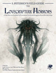 Call of Cthulhu RPG: S.Petersen's Field Guide to Lovecraftian Horrors